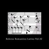 Boleros Romanticos Latinos, Vol. 32 de Various Artists