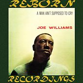 A Man Ain't Supposed to Cry (HD Remastered) von Joe Williams