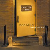 Stage Door Johnny: John Miller Takes on Broadway by John Miller