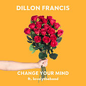 Change Your Mind de Dillon Francis & DJ Snake