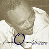 From Q, With Love by Quincy Jones