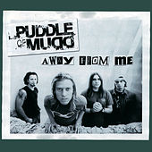 Away From Me by Puddle Of Mudd