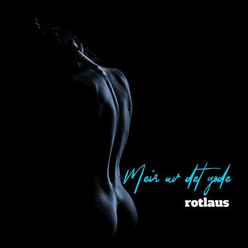 Meir av det gode by Rotlaus