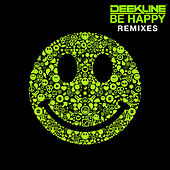 Be Happy (Remixes) von Deekline