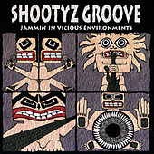Jammin' In Vicious Environments by Shootyz Groove