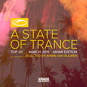 A State Of Trance Top 20 - March 2019 (Selected by Armin van Buuren) (Miami Edition) de Various Artists