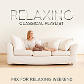 Relaxing Classical Playlist: Mix for Relaxing Weekend de Various Artists