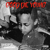 Good Die Young by Bandopop