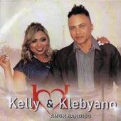 Amor Bandido de Kelly e Klebyano