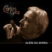 Além da Bossa by Carlos Lyra