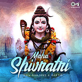 Maha Shivratri (Shiv Bhajans & Aarti) by Various Artists