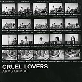 Cruel Lovers by The Arms Akimbo