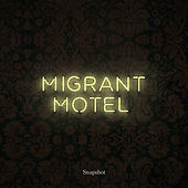 Snapshot by Migrant Motel