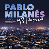 Mi Habana (En Vivo Desde La Habana, Cuba) by Pablo Milanés