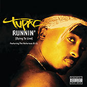 Runnin' (Dying To Live) by 2Pac