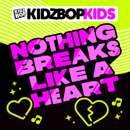 Nothing Breaks Like A Heart de KIDZ BOP Kids