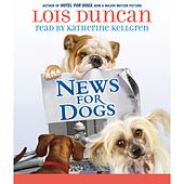 News for Dogs (Unabridged) by Lois Duncan