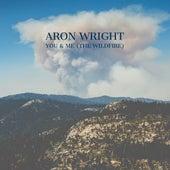 You & Me (The Wildfire) de Aron Wright