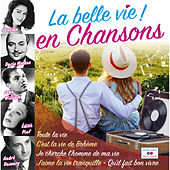 La belle vie en chansons von Various Artists