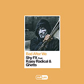 Bad After We (feat. Kojey Radical & Ghetts) by Shy FX