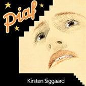 Piaf by Kirsten Siggaard
