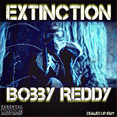 Extinction by Bobby Reddy