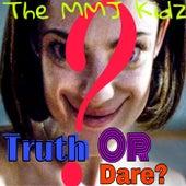 Truth Or Dare von The MMJ Kidz