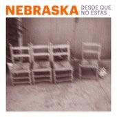 Desde Que No Estás by Nebraska
