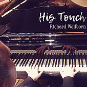 His Touch by Richard Wellborn