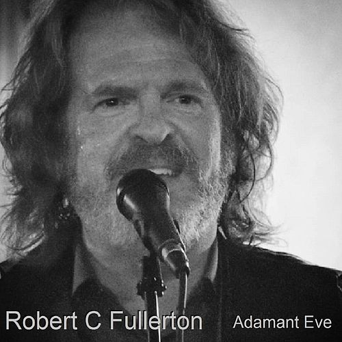 Adamant Eve by Robert C. Fullerton