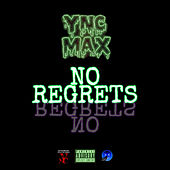 No Regrets by YNC Max
