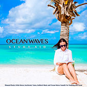 Ocean Waves Study Aid: Binaural Beats, Delta Waves, Isochronic Tones, Ambient Music and Ocean Waves Sounds For Studying and Focus de Studying Music
