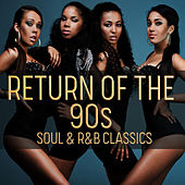 Return of the 90's: Soul & R&B Classics by Various Artists