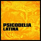 Psicodelia Latina de Various Artists