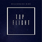 Top Flight by Millionaire Mims