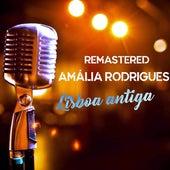 Lisboa antiga de Amalia Rodrigues
