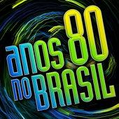Anos 80 no Brasil de Various Artists