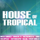 House of Tropical von Various Artists