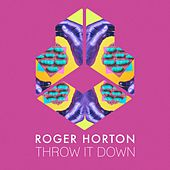 Throw It Down von Roger Horton