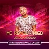Migo de Mc Romeu