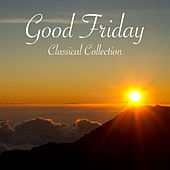 Good Friday Classical Collection von Various Artists