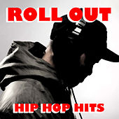 Roll Out Hip Hop Hits von Various Artists