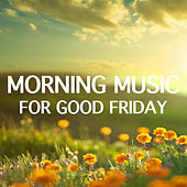 Morning Music For Good Friday de Various Artists