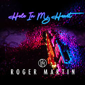 Hole in My Heart de Roger Martin