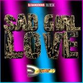 Sad Girl Love de DJ Dangerous Raj Desai