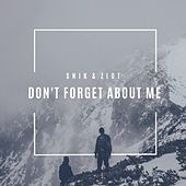 Don't Forget About Me von Snik