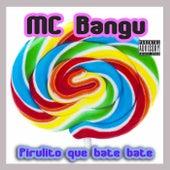 Pirulito Que Bate Bate von MC Bangu