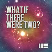 What If There Were Two? by Mark Elster