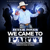 We Come To Party by Jeter Jones