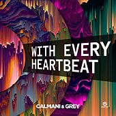 With Every Heartbeat by Calmani & Grey